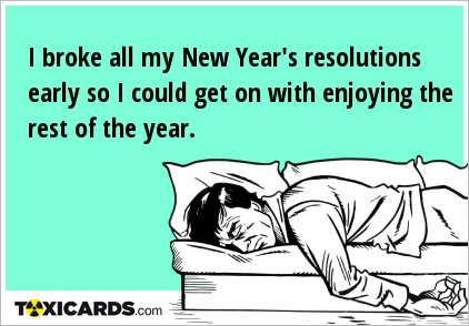 i-broke-all-my-new-year-s-resolutions